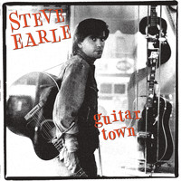 Steve Earle - Guitar Town (30th Anniversary Deluxe Edition)