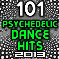 1200 Micrograms - 101 Psychedelic Dance Hits 2013 - Best of Top New Goa Psy Trance, Hard Electronica, Rave Anthems, Acid House, Electro, Hard Style