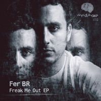 Fer BR - Freak Me Out EP