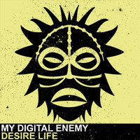 My Digital Enemy - Desire Life