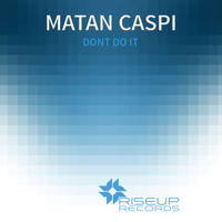 Matan Caspi - Dont Do It