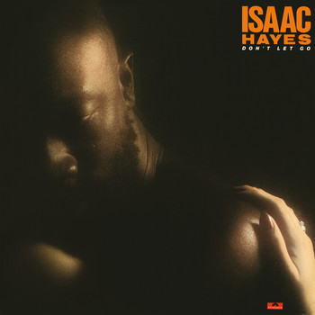 Isaac Hayes - Don't Let Go (Expanded Edition)
