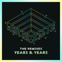 Years & Years - Meteorite (The Remixes)