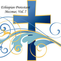The Christians - Ethiopian Protestant Mezmur, Vol. 7