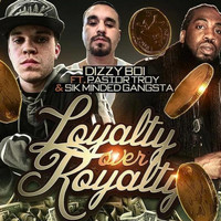 Pastor Troy - Loyalty Over Royalty (feat. Pastor Troy & Sik Minded Gangsta)