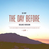 DJ Day - The Day Before (Deluxe Edition)