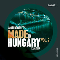 Moti Brothers - Made In Hungary, Vol. 2 (Remixed)