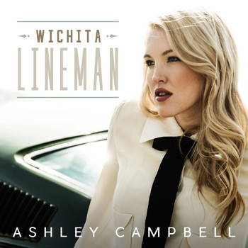Ashley Campbell - Wichita Lineman