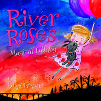 Kelly Clarkson - River Rose's Magical Lullaby