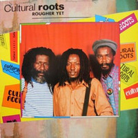 Cultural Roots - Rougher Yet