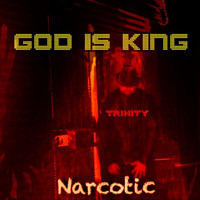 Trinity - God Is King (Narcotic)