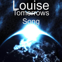 Louise - Tomorrows Song