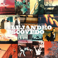 Alejandro Escovedo - Beauty And The Buzz