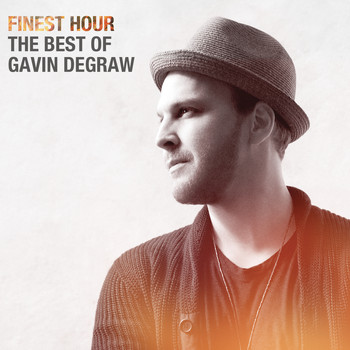 Gavin DeGraw - Finest Hour: The Best of Gavin DeGraw