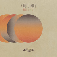 Miguel Migs - Body Moves