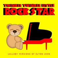 Twinkle Twinkle Little Rock Star - Lullaby Versions of Elton John