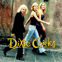 Dixie Chicks - Wide Open Spaces
