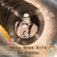 Bo Diddley - Hits over Hits