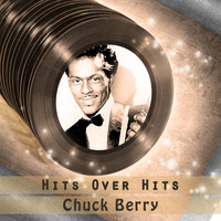Chuck Berry - Hits over Hits