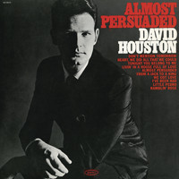 David Houston - Almost Persuaded