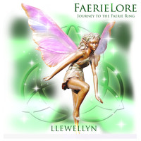 Llewellyn - Faerielore - Journey to the Faerie Ring
