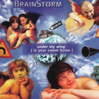 Brainstorm - Under My Wing (Is Your Sweet Home)