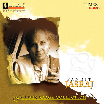 Pandit Jasraj - Golden Raga Collection (Live)
