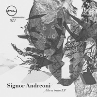 Signor Andreoni - Like A Train EP