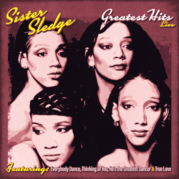 Sister Sledge - Sister Sledge Greatest Hits Live