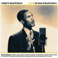 Percy Mayfield - Percy Mayfield Live in San Francisco