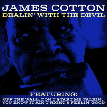 James Cotton - Dealin' With The Devil