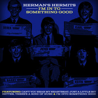 Herman's Hermits - I'm in to Something Good