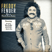 Freddy Fender - Freddy Fender Live at Church Street Station