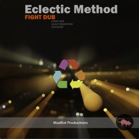 Eclectic Method - Fight Dub