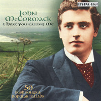 John McCormack - I Hear You Calling Me (2004 Remastered Version)