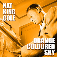 Nat King Cole - Orange Coloured Sky