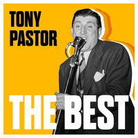 Tony Pastor - The Best