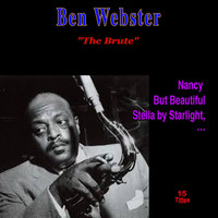 "Ben Webster - ""The Brute"""