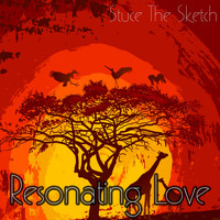 Stuce The Sketch - Resonating Love