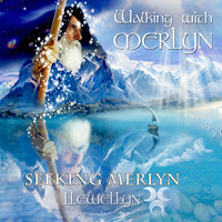 Llewellyn - Walking with Merlyn - Seeking Merlyn
