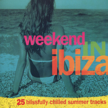 Various Artists - Weekend In Ibiza