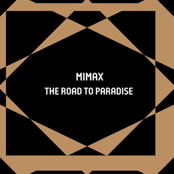 Mimax - The Road to Paradise