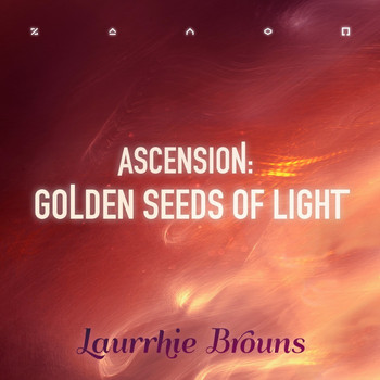 Laurrhie Brouns - Ascension: Golden Seeds of Light
