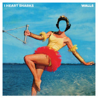 I Heart Sharks - Walls