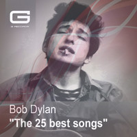 Bob Dylan - The 25 Best Songs