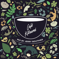 Jerry Bouthier - Café Kitsuné Mix by Jerry Bouthier