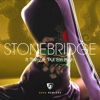 Stonebridge - Put  'Em High (2004 Remixes)