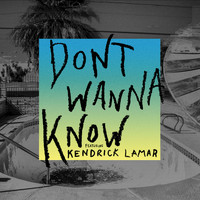 Maroon 5 / Kendrick Lamar - Don't Wanna Know