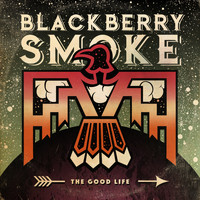 Blackberry Smoke - The Good Life