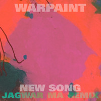 Warpaint - New Song (Jono Jagwar Ma Remix)